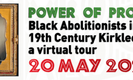 The Power Of Protest – Tracing Black Abolitionist History In Kirklees